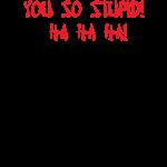 so_stupid