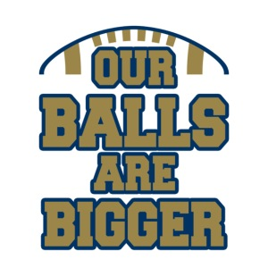 Our Balls Are Bigger Blue Bombers
