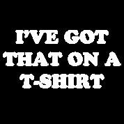 I've Got That On A T-Shirt | Robot Plunger