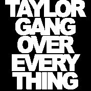 Taylor Gang Over Everything Taylor Gang