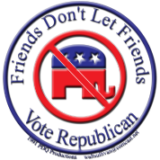 Friends Don't Let Friends Vote Republican 3D