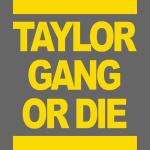 Taylor Gang Or Die - stayflyclothing.com