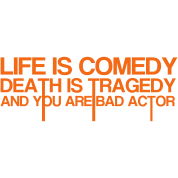 Life Is Comedy
