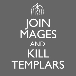 """""""Join Mages and Kill Templars"""" Design"""