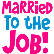 MARRIED TO THE JOB - good for singles who work all hours!