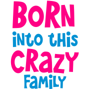 born into this crazy family