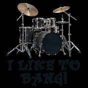 I Like to Bang Drums