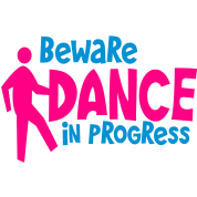 beware dance in progress