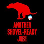 Anti Obama Another Shovel Ready Job Dog Crap