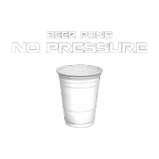 Beer Pong: No Pressure