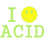 I love Acid / LSD / Drugs