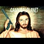 CANNIBALPLANET Jesus Gun