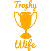 NEW trophy wife