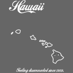 Hawaii - Feeling Disconnected Since 1959