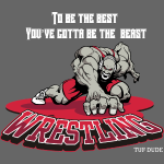 Wrestling - To be the best, you've gotta be a beas