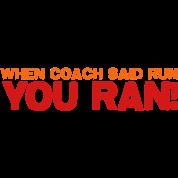 WHEN COACH SAID RUN you ran! Coaching sport humor