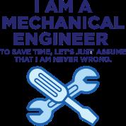 I Am A Mechanical Engineer 3 (dd)++