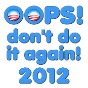 Oops! Don't Do It Again! 2012 Anti Obama