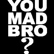 You Mad Bro - White