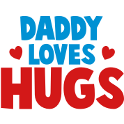 DADDY LOVES HUGS! with cute love hearts