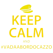 Keep Calm And Vada A Bordo Cazzo
