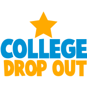 COLLEGE DROP OUT with stars funny educated design