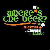 Where's The Beer - Irish Cheer - Shamrocks