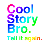 Cool Story Bro (Tell it again.) Rainbow.