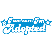 I am sure I am Adopted! with cute stars