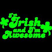 I'm IRISH and I'm Awesome!
