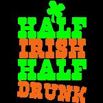 HALF IRISH half drunk ST PATRICK's day humor
