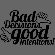 Design ~ Bad Decisions