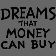 Design ~ Dreams that Money Can Buy
