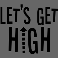 Design ~ Lets Get High