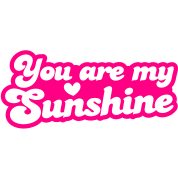 you are my sunshine with love heart