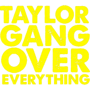 Taylor Gang Over Everything Design