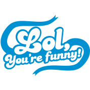 lol laugh out loud you're funny in funky curl font
