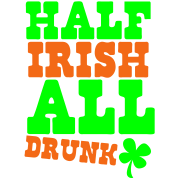 HALF IRISH all drunk St Patrick's day design