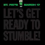 St. Patrick's Day Get Ready To Stumble Shirt.  Irish Luck