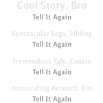 cool_story_bro__variations__all_text__00