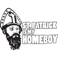 Design ~ St. Patrick is my Homeboy