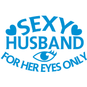 SEXY HUSBAND for HER eyes only!