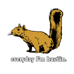 Hustlin Squirrel