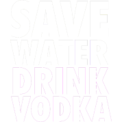 Save Water Drink Vodka Party Design
