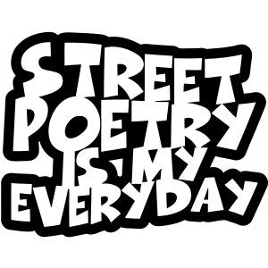 Street Poetry Is My Everyday