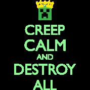 Creep Calm and Destroy All