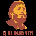 Castro: is he dead yet?