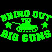 BRING OUT THE BIG GUNS