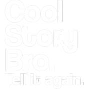 Cool Story Bro Tell It Again White Design