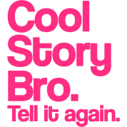 Cool Story Bro Tell It Again Pink Design